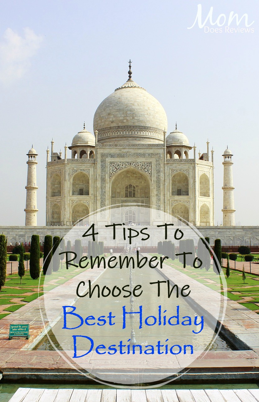 4 Tips You Must Remember When Choosing The Best Holiday Destination