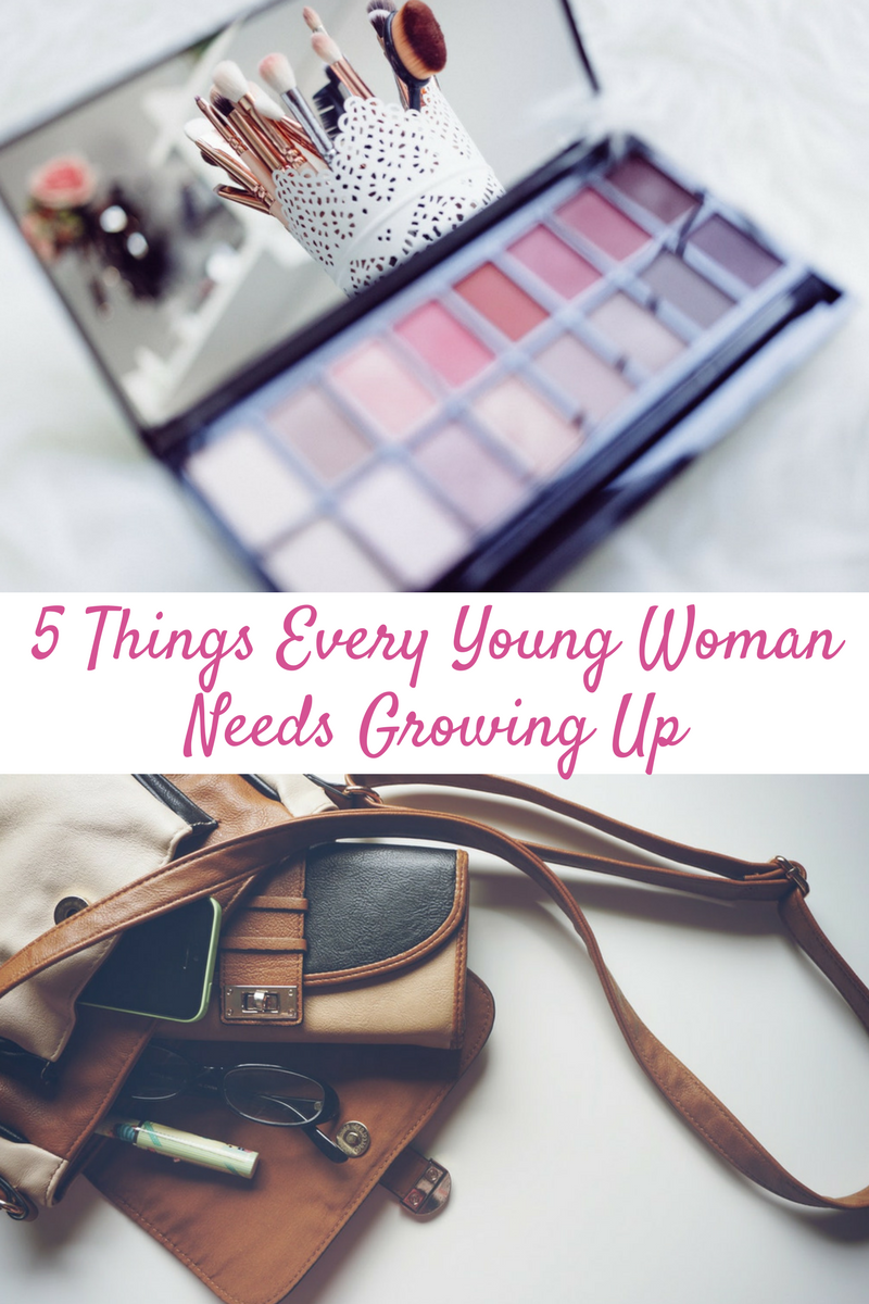 5 Things Every Young Woman Needs Growing Up