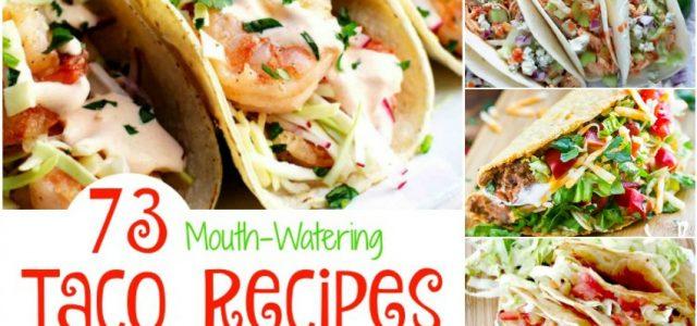 73 recettes de tacos appétissantes dont vous avez besoin au menu aujourd'hui !
