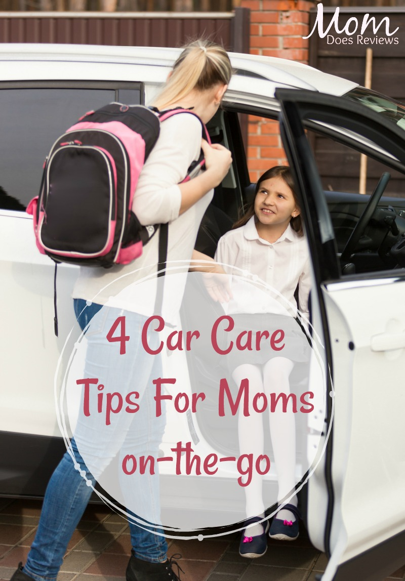 Are You an on-the-Go Mom? 4 Car Care Tips You Should Know