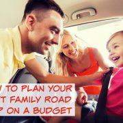 Comment planifier votre prochain voyage en famille en fonction de votre budget