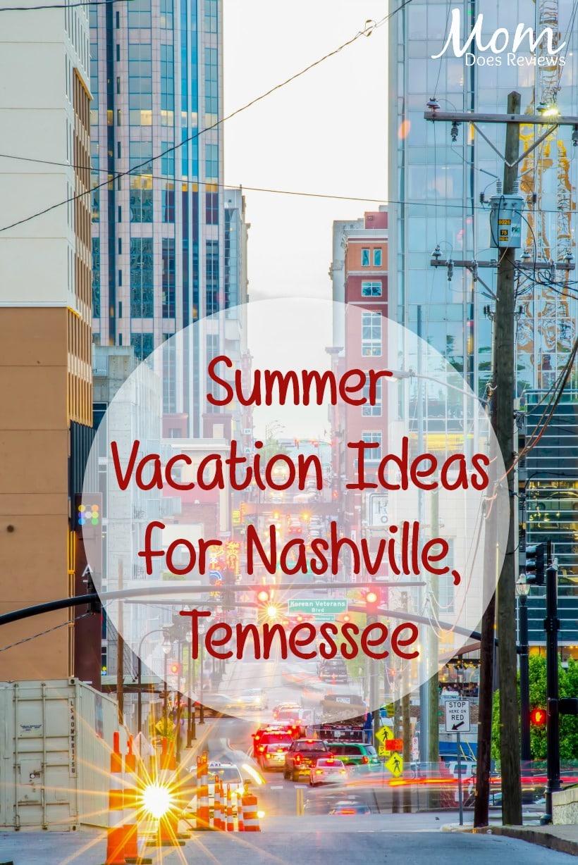 Summer Vacation Ideas for Nashville, Tennessee #travel