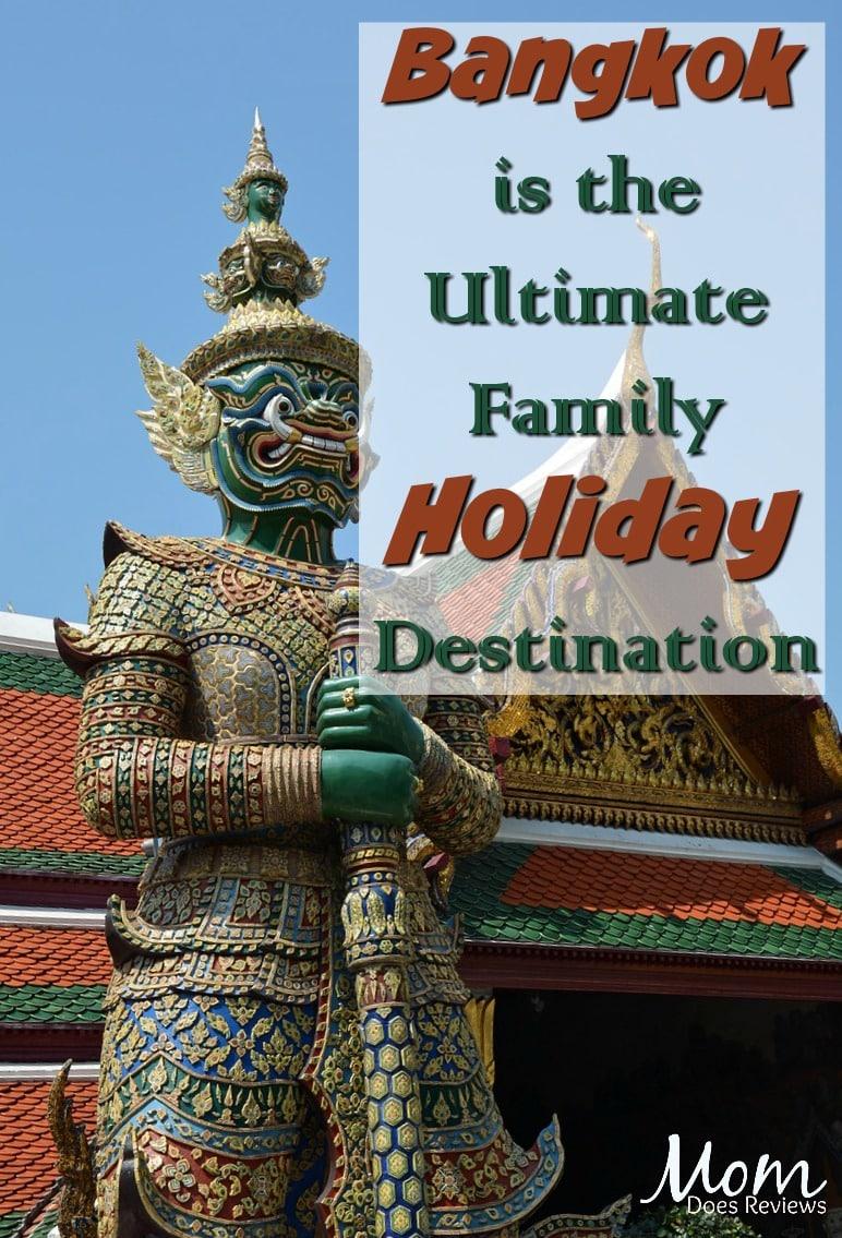Why Bangkok is the Ultimate Family Holiday Destination #travel #vacation #bangkok #thailand #familyholiday